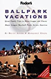 Engel, Margaret: Fodor's Ballpark Vacations: Great Family Trips to Minor League and Classic Major League Baseball Parks Across America