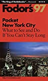 Low, David: Fodor's 97 Pocket New York City: What to See and Do If You Can't Stay Long