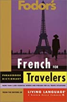 Fodor's French for Travelers (Phrase Book)…