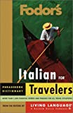 Fodor's Travel Publications, Inc: Fodor's Italian for Travelers: Phrasebook Dictionary