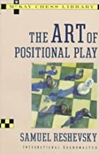 Art of Positional Play (Chess) by Samuel&hellip;