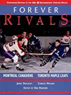 Forever Rivals : Montreal Canadiens vs…