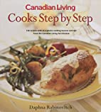 Canadian Living Cooks Step By Step by Daphna…