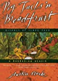 Clarke, Austin: Pig Tails &#39;n Breadfruit : Rituals of Slave Food: A Barbadian Memoir