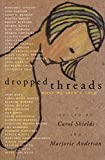 Shields, Carol: Dropped Threads: What We Aren't Told