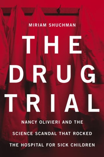 the-drug-trial-nancy-olivieri-and-the-science-scandal-that-rocked-the-hospital-for-sick-children