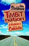 Stackhouse, John: Timbit Nation a Hitchhikers View of Canada