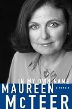 In My Own Name by Maureen Anne McTeer