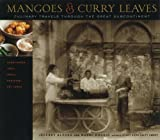 Alford, Jeffrey: Mangoes and Curry Leaves: Culinary Travels Through the Great Subcontinent