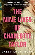 The Nine Lives of Charlotte Taylor by Sally…