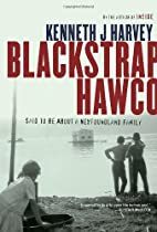 Blackstrap Hawco by Kenneth J. Harvey