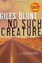 No Such Creature: A Novel by Giles Blunt