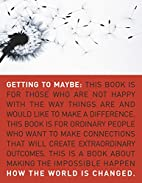 Getting to Maybe: How the World Is Changed…