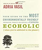 Ecoholic: Your Guide to the Most&hellip;