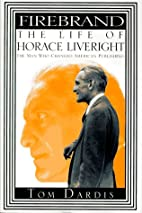 Firebrand:: The Life of Horace Liveright by…