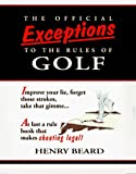 Beard, Henry: The Official Exceptions to the Rules of Golf: The Hacker's Bible