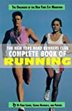 New York Road Runners Club: New York Road Runners Club Complete Book of Running: The Organizer of the New York City Marathon