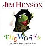 Finch, Christopher: Jim Henson: The Works  The Art, the Magic, the Imagination