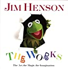 Jim Henson: The Works - The Art, the Magic,&hellip;