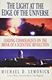 Lemonick, Michael D.: The Light at the Edge of the Universe: Leading Cosmologists on the Brink of a Scientific Revolution