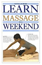 Learn Massage in a Weekend (Learn in a…