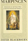 Blackbourn, David: Marpingen: Apparitions of the Virgin Mary in Bismarckian Germany