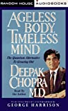 Chopra, Deepak: Ageless Body, Timeless Mind: The Quantum Alternative to Growing Old (Deepak Chopra)