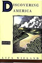 Discovering America: Stories by Liza Wieland