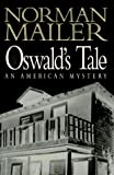 Mailer, Norman: Oswald&#39;s Tale : An American Mystery