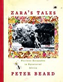 Beard, Peter: Zara's Tales: Perilous Escapades in Equatorial Africa