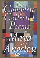 The Complete Collected Poems of Maya Angelou…