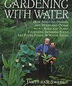 Gardening with Water: How James van Sweden…
