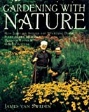 Van Sweden, James: Gardening with Nature : How James van Sweden and Wolfgang Oehme Plant Slopes, Meadows, Outdoor Rooms, and Garden Screens
