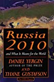 Yergin, Daniel: Russia, 2010: And What It Means for the World