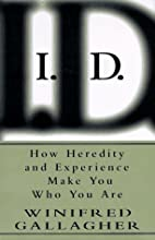 I.D.: How Heredity and Experience Make You…