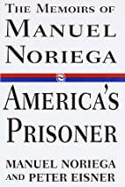 America's Prisoner: The Memoirs of Manuel…