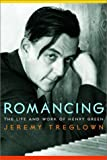 Jeremy Treglown: Romancing: The Life and Work of Henry Green