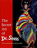 Geisel, Theodor Seuss: The Secret Art of Dr. Seuss