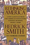 Smith, Hedrick: Rethinking America : A New Game Plan from American Innovators: Schools, Business, People, Work