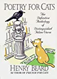 Beard, Henry: Poetry for Cats : The Definitive Anthology of Distinguished Feline Verse