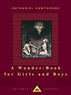 A Wonder-Book for Girls and Boys by…