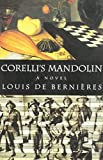 De Bernieres, Louis: Corelli's Mandolin: A Novel