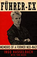 Führer-Ex: Memoirs of a Former Neo-Nazi by…