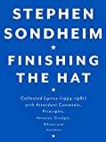Sondheim, Stephen: Finishing the Hat: Collected Lyrics (1954-1981) with Attendant Comments, Principles, Heresies, Grudges, Whines and Anecdotes