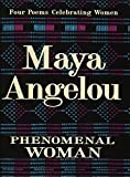 Angelou, Maya: Phenomenal Woman: Four Poems Celebrating Women