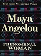 Phenomenal Woman: Four Poems Celebrating…