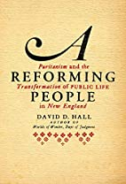 A Reforming People: Puritanism and the…
