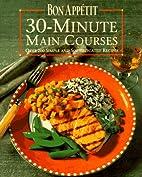 Bon Appetit 30-Minute Main Courses: Over 200…