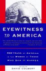 Colbert, David: Eyewitness to America: 500 Years of America in the Words of Those Who Saw It Happen