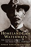 Alexander, Adele Logan: Homelands and Waterways : The American Journey of the Bond Family, 1846-1926